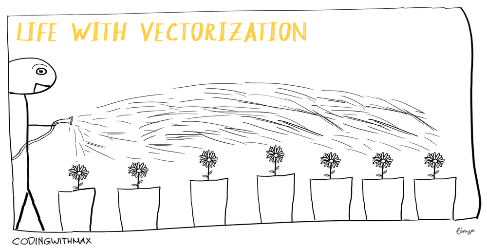 Life with vectorization